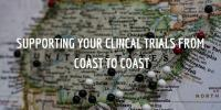 Supporting Your Clinical Trials From Coast To Coast