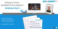 Getting to Know: Andrew Kerr, Quality/Process Engineer