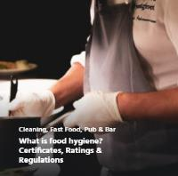 What is food hygiene? Certificates, Ratings & Regulations