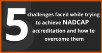 5 challenges faced while trying to achieve NADCAP accreditation and how to overcome them