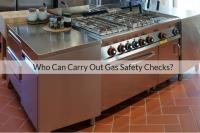 Who Can Carry Out Gas Safety Checks?