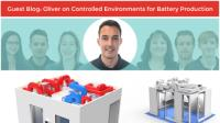Guest Blog: Oliver on Controlled Environments for Battery Production