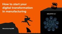 The Digital Transformation Buzz in Manufacturing
