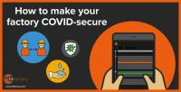 How to Make your Factory COVID-Secure