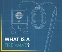 What is a Fire Valve?