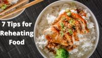 7 Tips for Reheating Food