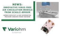 Innovative virus-free air circulation module from Schulz-Berger works with DLTI-U.500 differential pressure sensors from Variohm