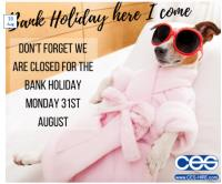 CES Closed this bank Holiday Monday