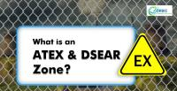 What Are ATEX And DSEAR Zones?