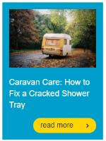 Caravan Care: How to Fix a Cracked Shower Tray
