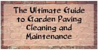 The Ultimate Guide to Garden Paving Cleaning and Maintenance
