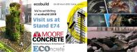 MOORE CONCRETE EXHIBITING AT ECOBUILD FOR THE 1ST TIME