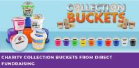 CHARITY COLLECTION BUCKETS FROM DIRECT FUNDRAISING