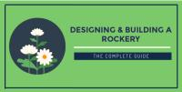 The Complete Guide to Designing & Building A Rockery for Your Garden