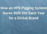 How HPS Save a Global Client $500,000 Each Year – New Video