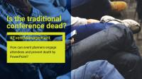 Is the traditional conference dead?