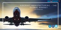 Aircraft Manufacturing – The Global Market