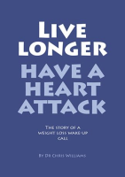 Live Longer - Have a Heart Attack (Weight Loss)