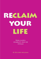 Reclaim Your Life From Illness, Disability, Pain or Fatigue