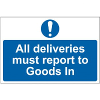 """All Deliveries Must Report To Goods In"" Sign, Self-Adhesive Semi-Rigid PVC (300mm x 200mm)"