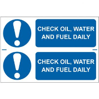 """""""Check Oil, Water And Fuel Daily"""" Sign, Self-Adhesive Semi-Rigid PVC (300mm x 200mm)"""