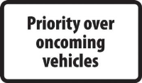 'Priority Over Oncoming Vehicles' Supplementary Road Sign, Aluminium Composite without channel (879mm x 484mm)