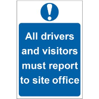 """All Drivers And Visitors Must Report To Site Office"" Sign, Self-Adhesive Rigid PVC (200mm x 300mm)"