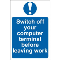 """""""Switch Off Your Computer Terminal Before Leaving Work"""" Sign, Self-Adhesive Semi-Rigid PVC (200mm x 300mm)"""
