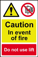"""Caution In The Event Of Fire Do Not Use Lift"" Sign, Self-Adhesive Semi-Rigid PVC (200mm x 300mm)"
