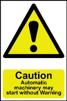 """Caution Automatic Machinery May Start Without Warning"" Sign, Self-Adhesive Semi-Rigid PVC (200mm x 300mm)"