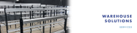 Warehouse solutions services