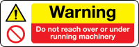 Warning Do not reach over or under running machinery sign