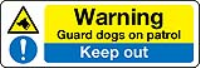 Warning Guard dogs on patrol, Keep out sign