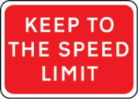 KEEP TO THE SPEED LIMIT 1050 x 750mm temporary traffic sign