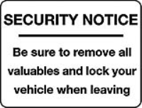 Be sure to remove all valuables and lock your vehicle when leaving sign