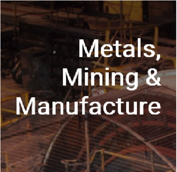 Metals, Mining and Manufacture