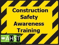 Online Construction Safety Awareness Training Course - Approved by AHST