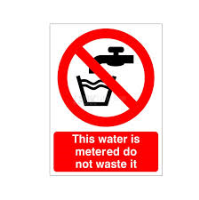 This Water Is Metered Do Not Waste It - Health and Safety Sign (PRG.20)