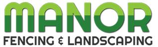 Manor Fencing and Landscaping